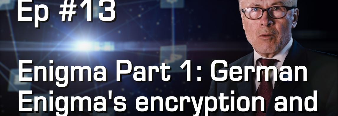 Enigma Part 1: German Enigma's encryption and its major weaknesses | #13