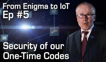 Security of our One-Time Codes | From Enigma to IoT #5